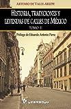 Historia, tradiciones y leyendas de calles de Mexico. Tomo II: Prologo de Eduardo Antonio Parra: 2